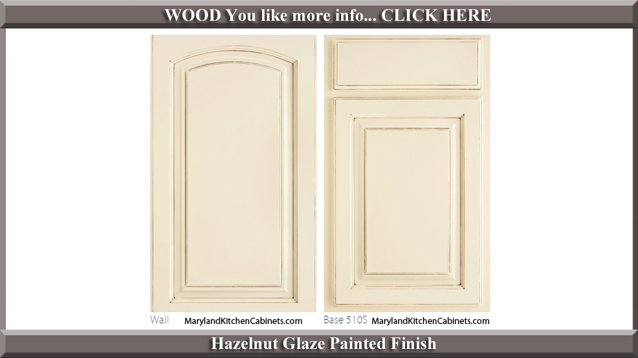 511 Hazelnut Glaze Painted Finish Cabinet Door Style