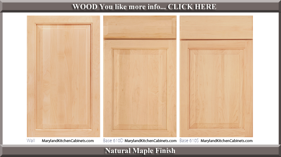 610 Natural Maple Finish Cabinet Door Style
