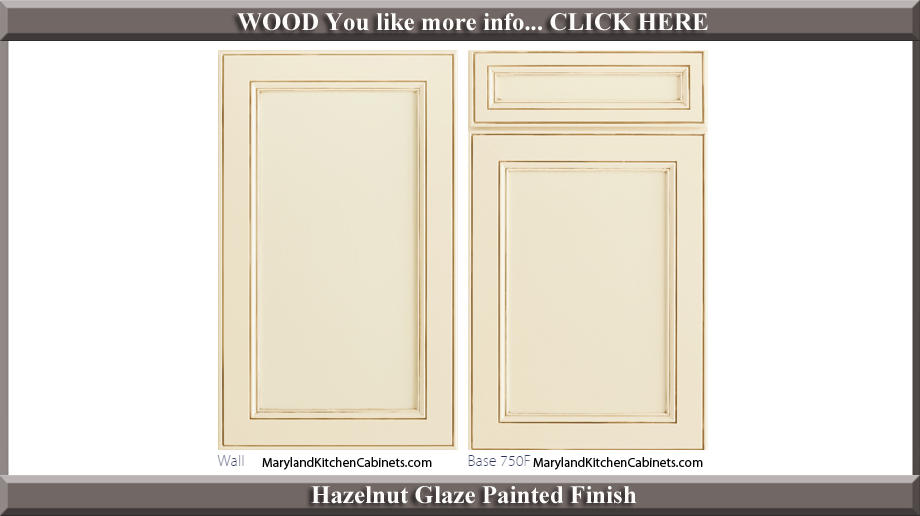 750 Hazelnut Glaze Painted Finish Cabinet Door Style